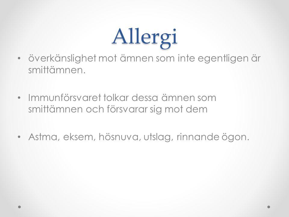 Allergi överkänslighet mot ämnen som inte egentligen är smittämnen.