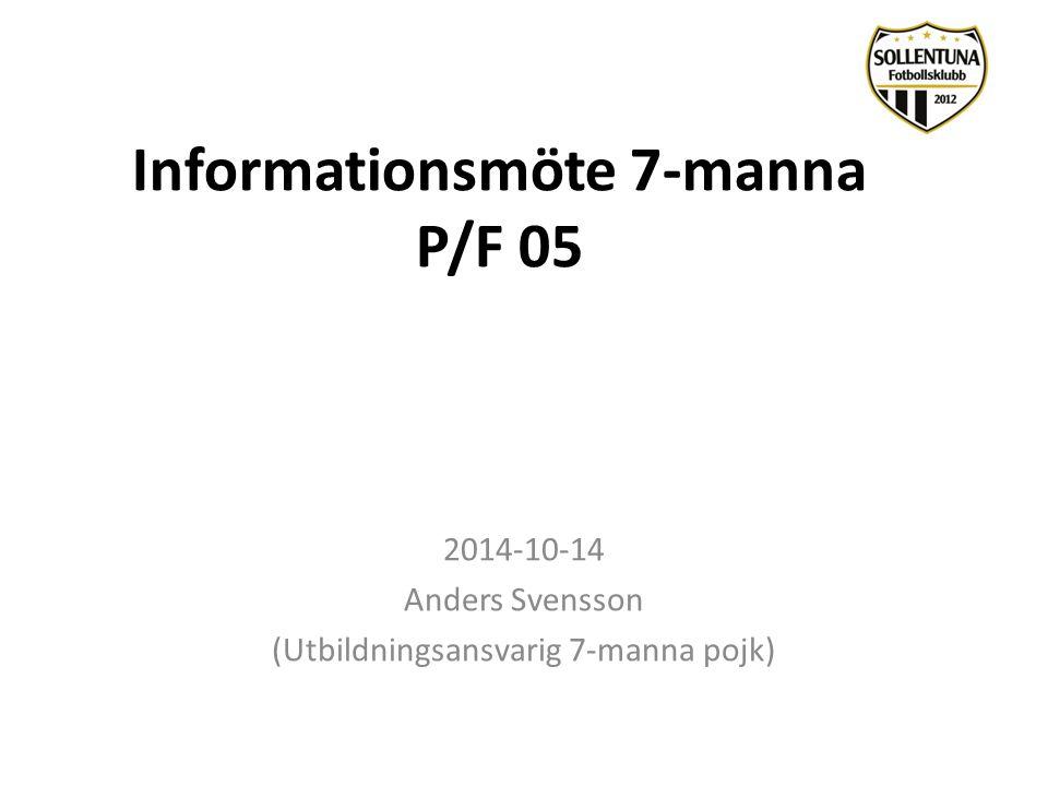 Informationsmöte 7-manna P/F 05