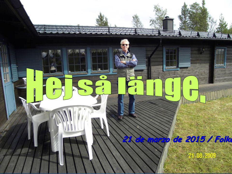Hej så länge. 08 de abril de 2017 / Folke