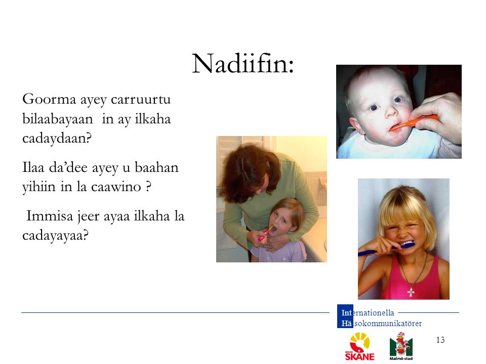 Nadiifin: Goorma ayey carruurtu bilaabayaan in ay ilkaha cadaydaan