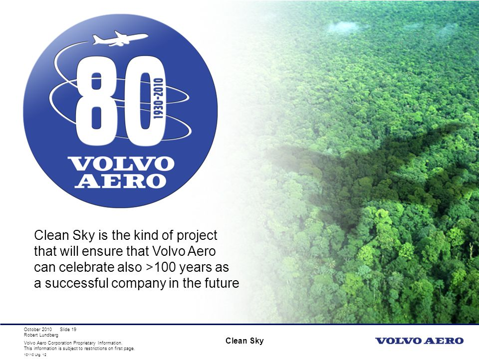 Clean Sky is the kind of project that will ensure that Volvo Aero can celebrate also >100 years as a successful company in the future