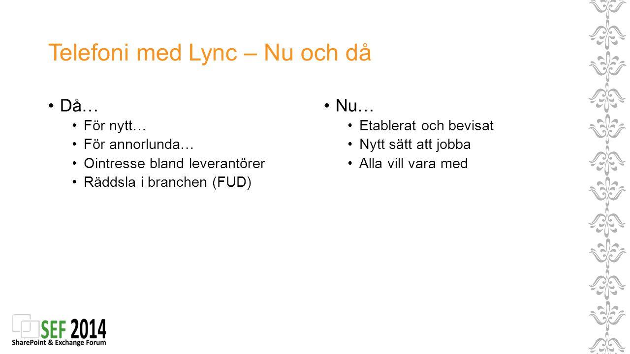 Telefoni med Lync – Nu och då