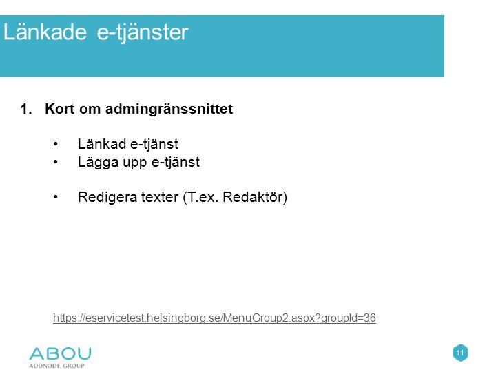 Länkade e-tjänster Övningar Kort om admingränssnittet Länkad e-tjänst