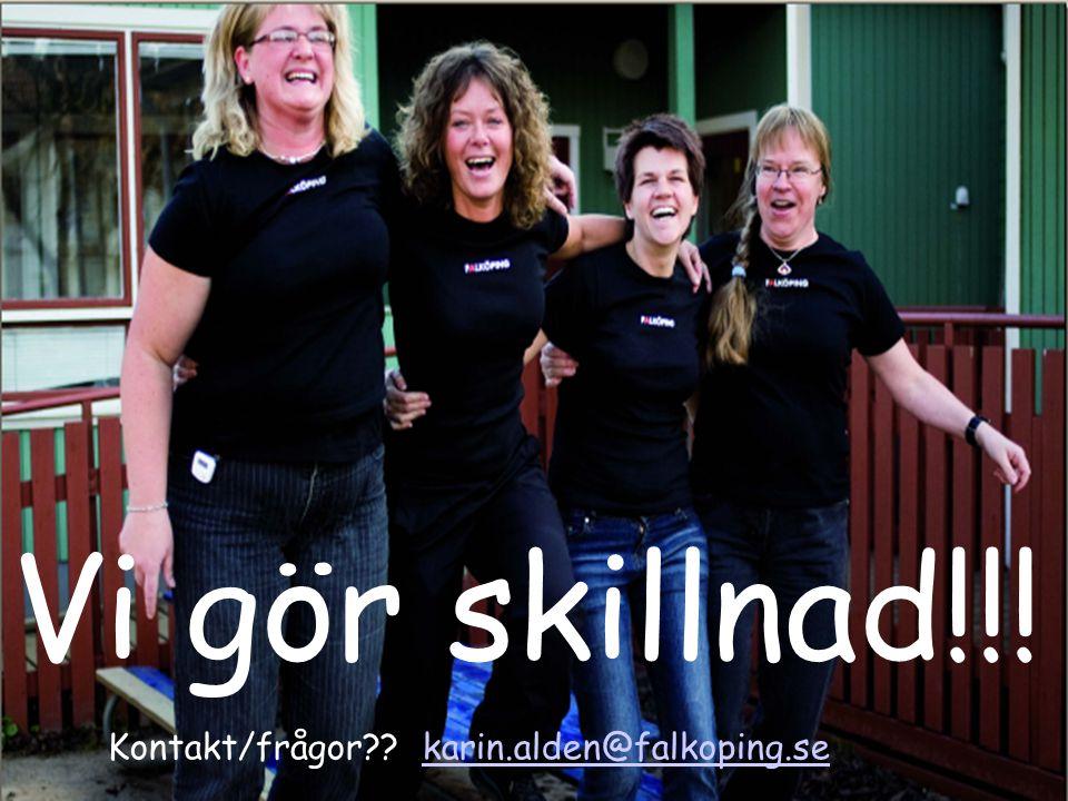Vi gör skillnad!!! Kontakt/frågor karin.alden@falkoping.se
