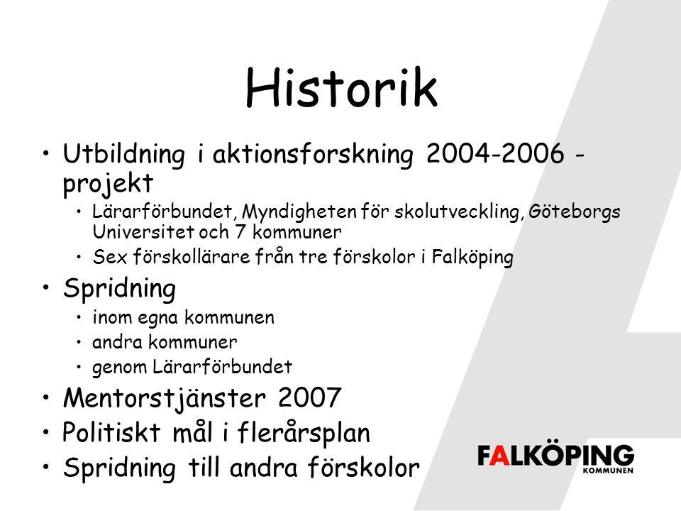 Historik Utbildning i aktionsforskning 2004-2006 -projekt Spridning