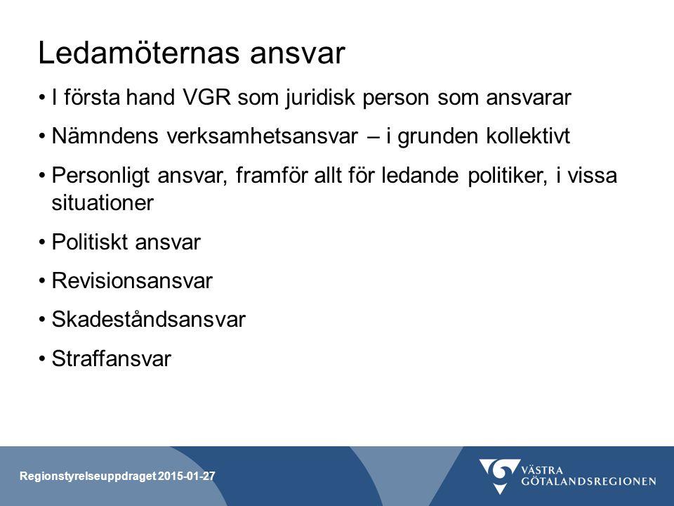 Ledamöternas ansvar I första hand VGR som juridisk person som ansvarar