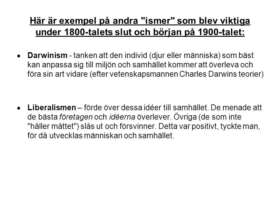 Här är exempel på andra ismer som blev viktiga under 1800-talets slut och början på 1900-talet: