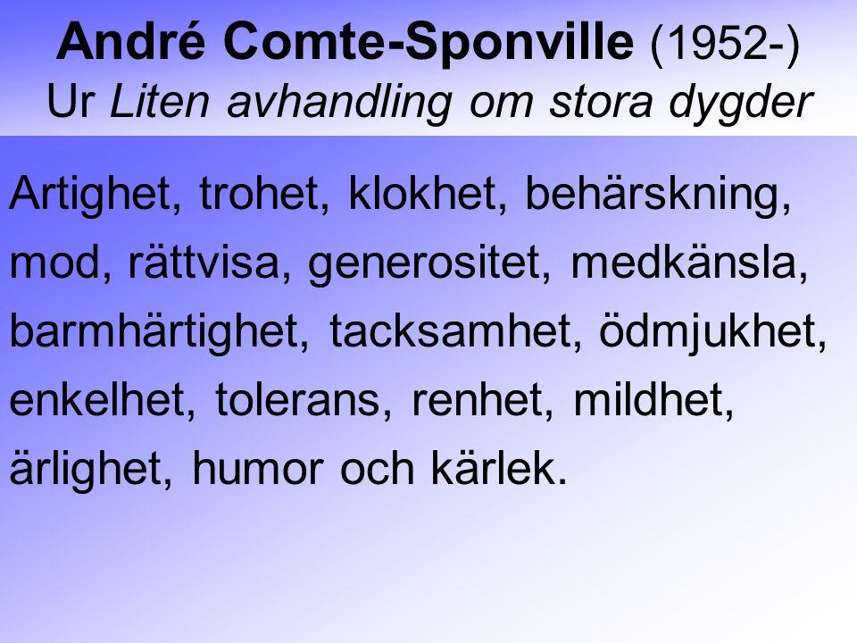 André Comte-Sponville (1952-) Ur Liten avhandling om stora dygder