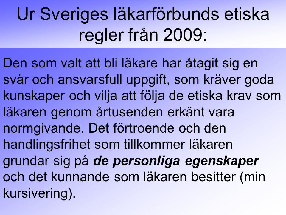 Ur Sveriges läkarförbunds etiska regler från 2009: