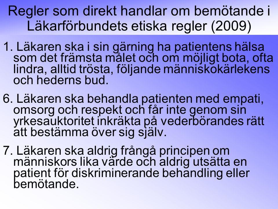 Regler som direkt handlar om bemötande i Läkarförbundets etiska regler (2009)