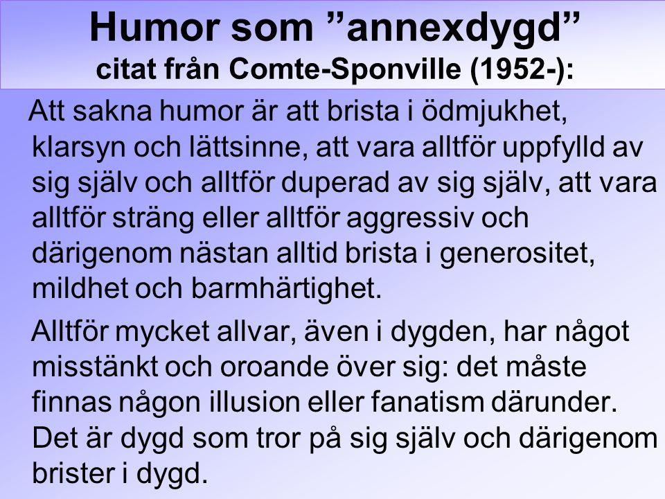 Humor som annexdygd citat från Comte-Sponville (1952-):