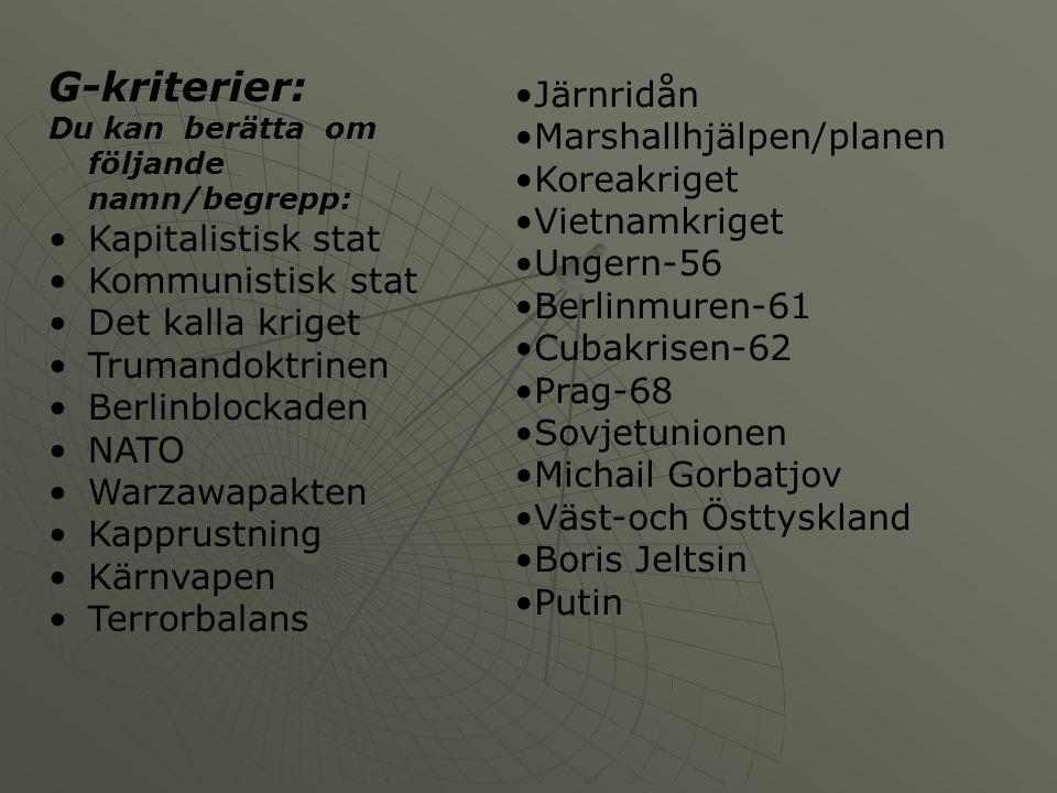 G-kriterier: Järnridån Marshallhjälpen/planen Koreakriget