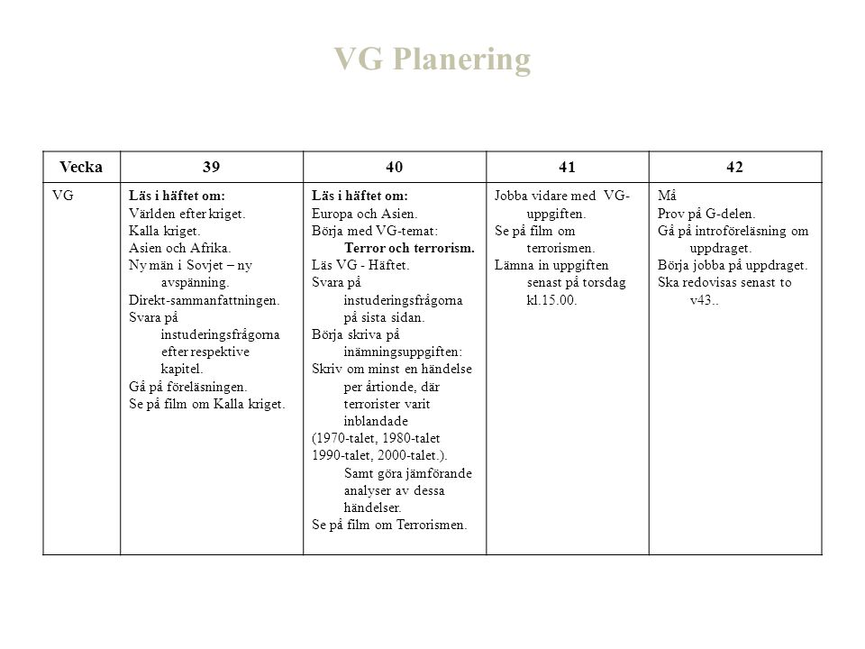 VG Planering Vecka 39 40 41 42 VG Läs i häftet om: