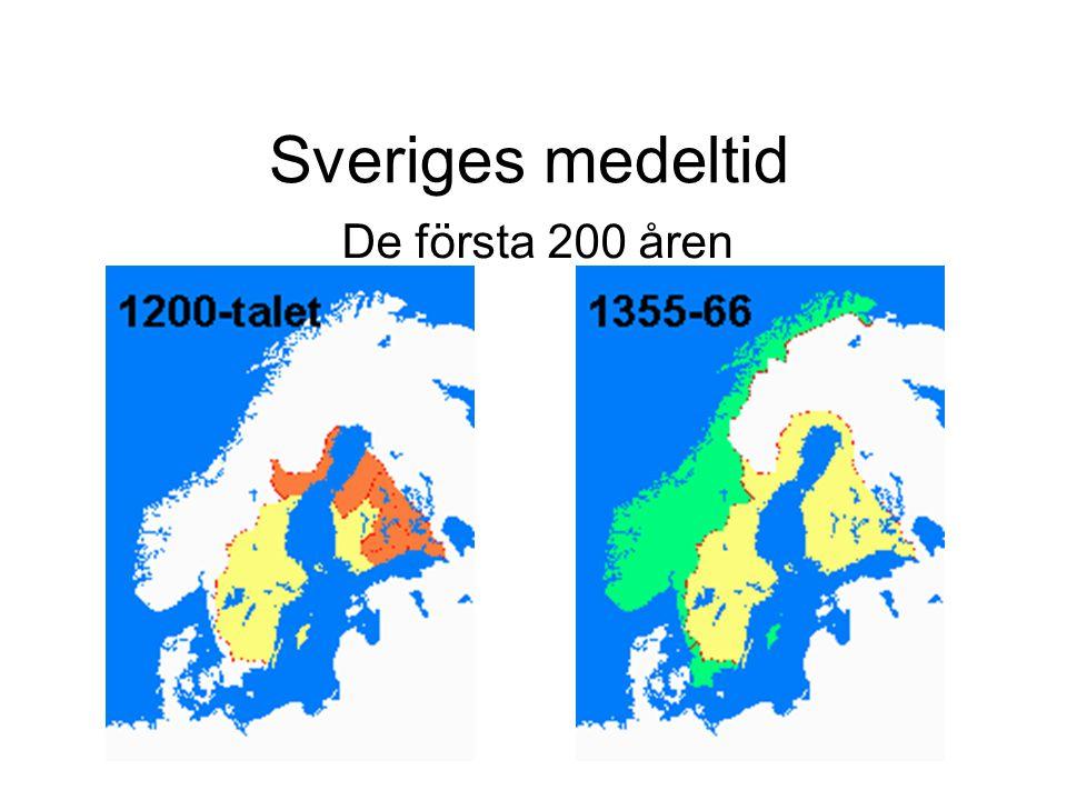 Sveriges medeltid De första 200 åren