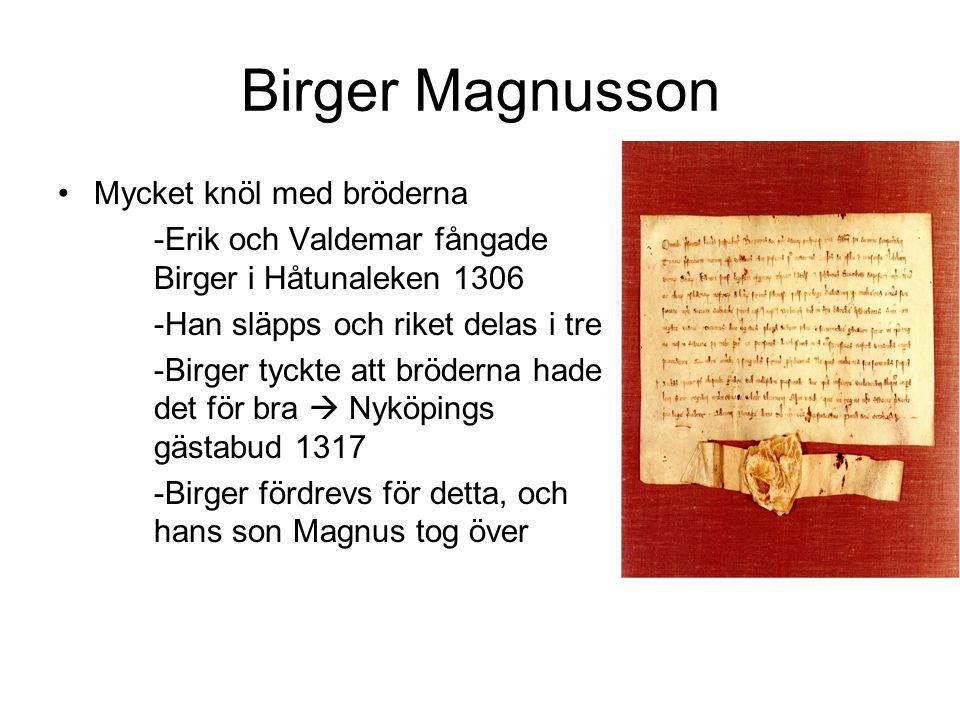 Birger Magnusson Mycket knöl med bröderna