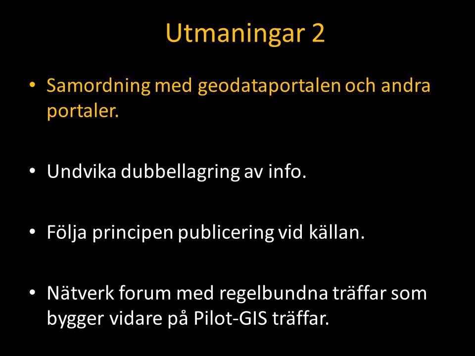 Utmaningar 2 Samordning med geodataportalen och andra portaler.