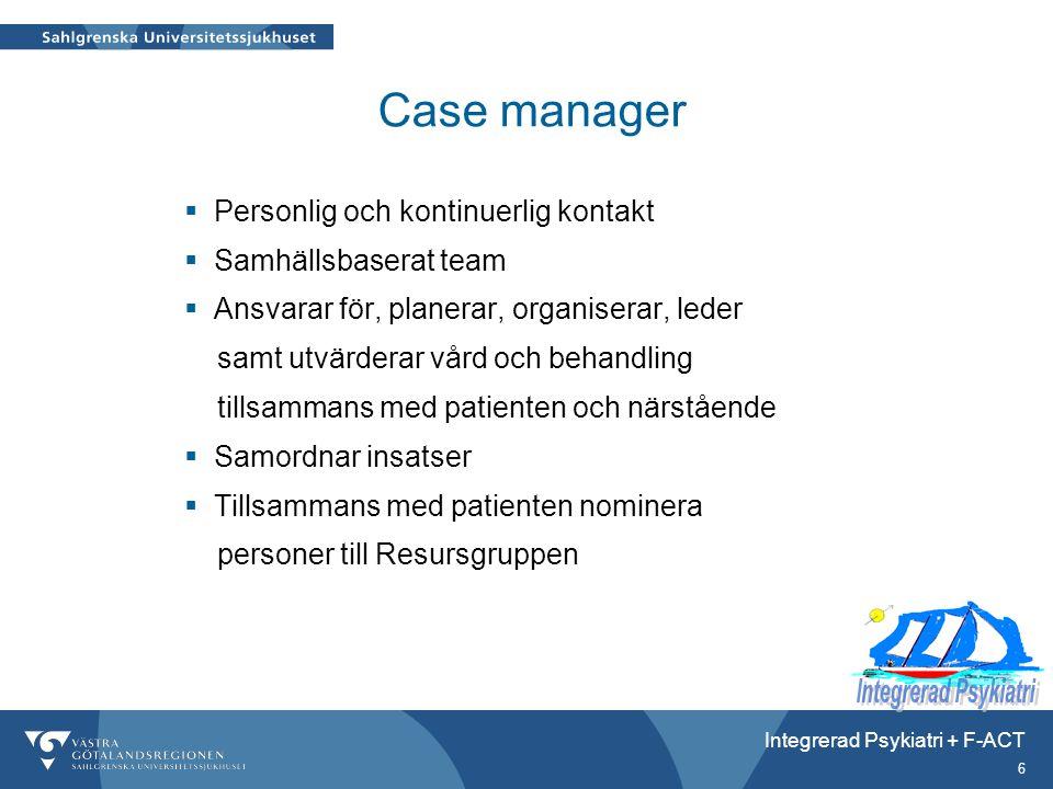 Case manager Personlig och kontinuerlig kontakt Samhällsbaserat team
