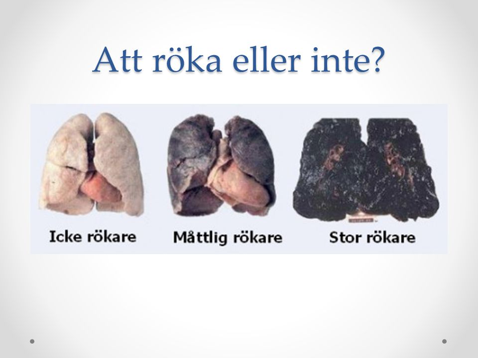 Att röka eller inte
