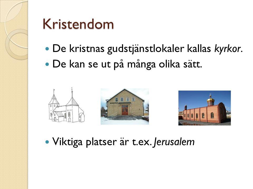 Kristendom De kristnas gudstjänstlokaler kallas kyrkor.