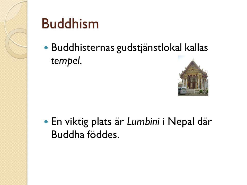 Buddhism Buddhisternas gudstjänstlokal kallas tempel.