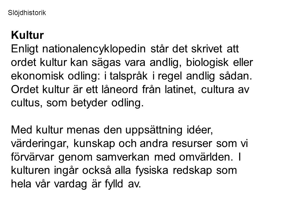 Slöjdhistorik Kultur.