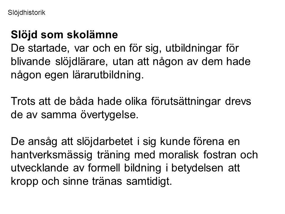 Slöjdhistorik Slöjd som skolämne.