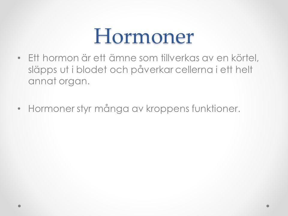 Hormoner Ett hormon är ett ämne som tillverkas av en körtel, släpps ut i blodet och påverkar cellerna i ett helt annat organ.