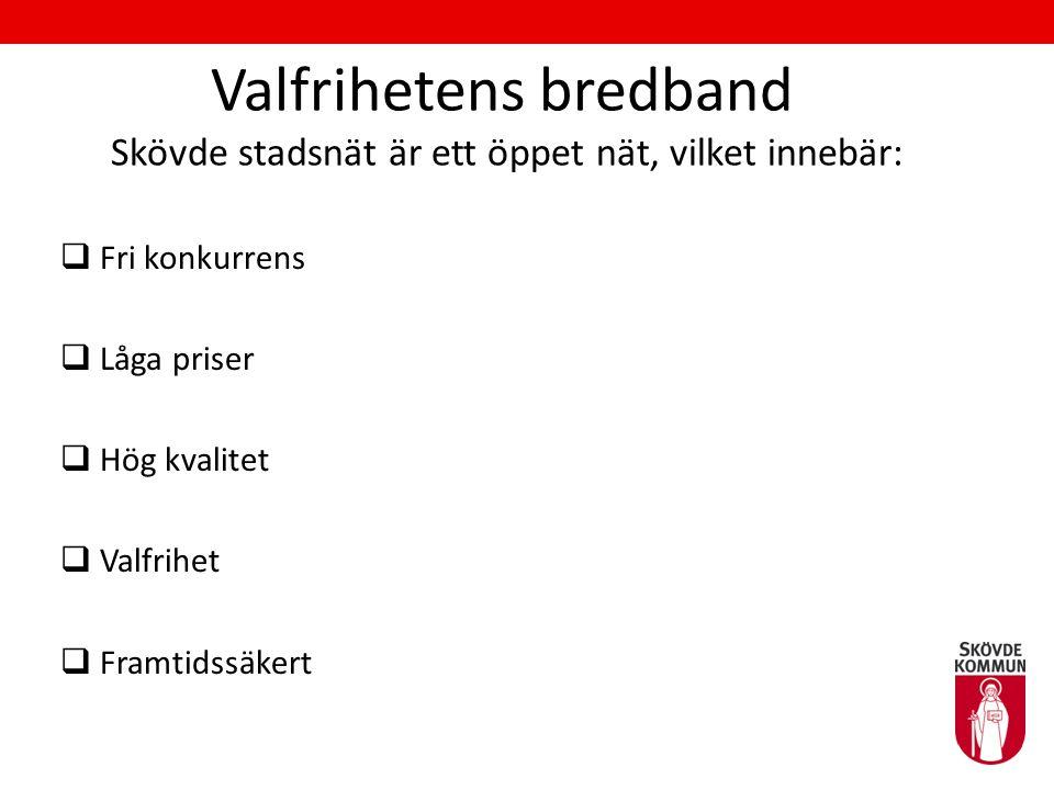Valfrihetens bredband Skövde stadsnät är ett öppet nät, vilket innebär: