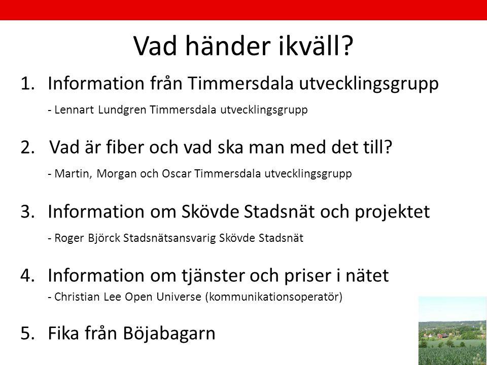 Vad händer ikväll Information från Timmersdala utvecklingsgrupp