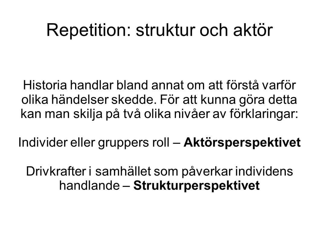 Repetition: struktur och aktör