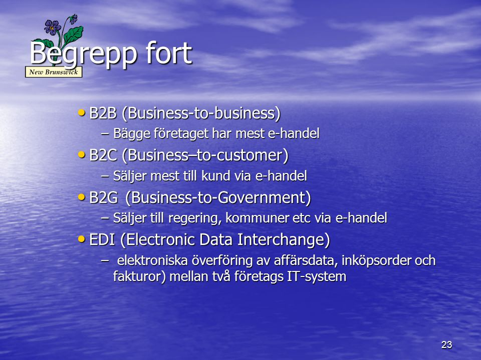 Begrepp fort B2B (Business-to-business) B2C (Business–to-customer)