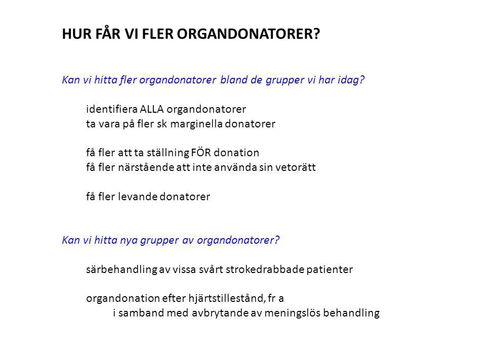 HUR FÅR VI FLER ORGANDONATORER