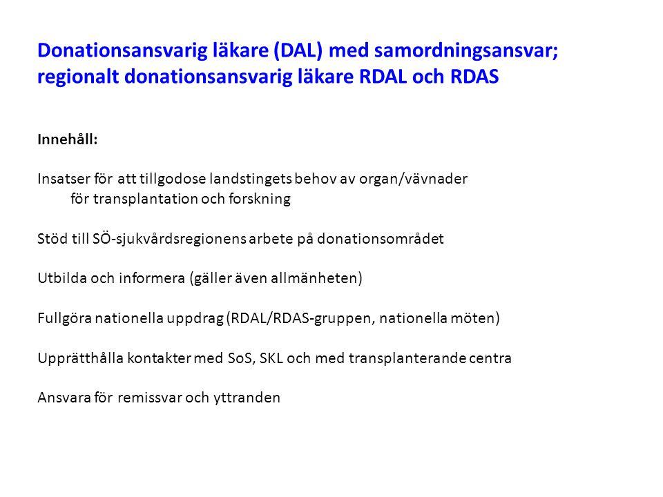 Donationsansvarig läkare (DAL) med samordningsansvar;