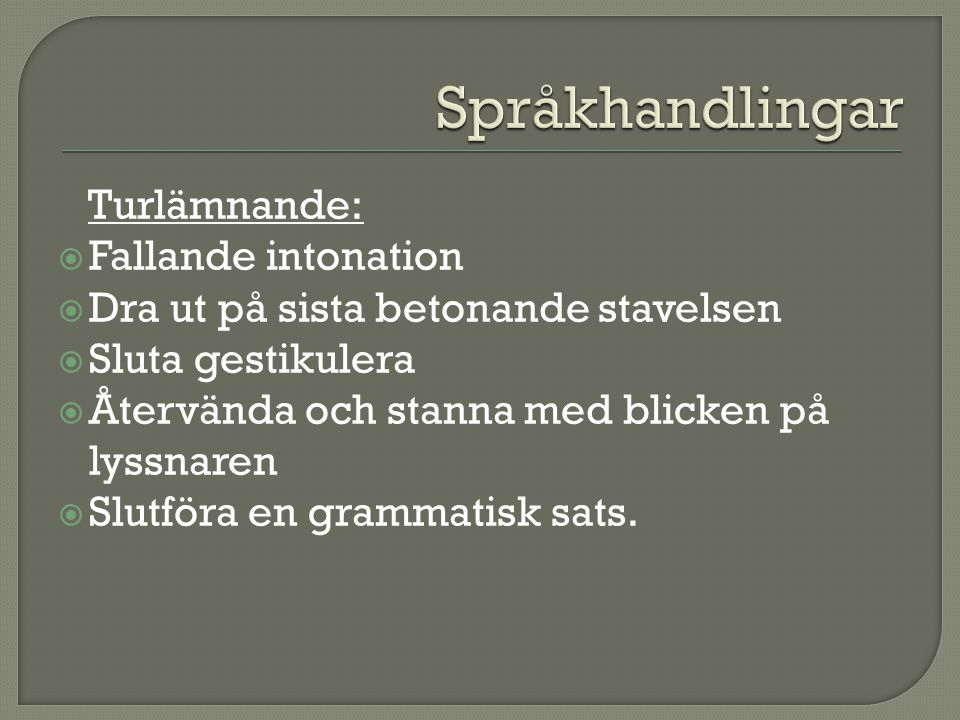 Språkhandlingar Turlämnande: Fallande intonation
