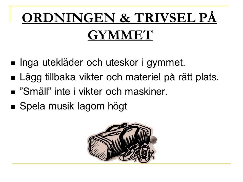 ORDNINGEN & TRIVSEL PÅ GYMMET