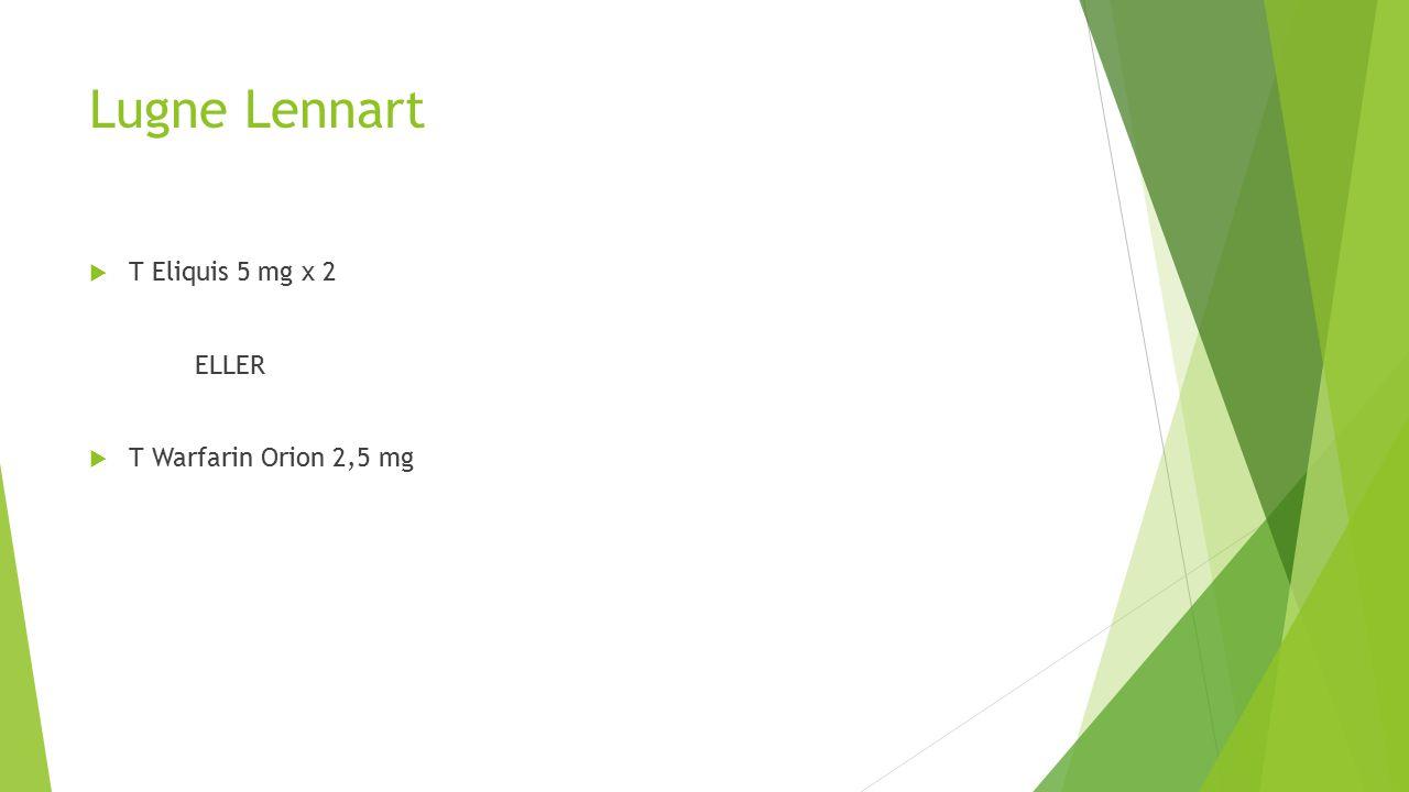 Lugne Lennart T Eliquis 5 mg x 2 ELLER T Warfarin Orion 2,5 mg