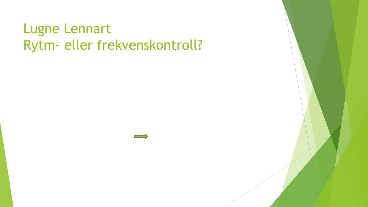 Lugne Lennart Rytm- eller frekvenskontroll