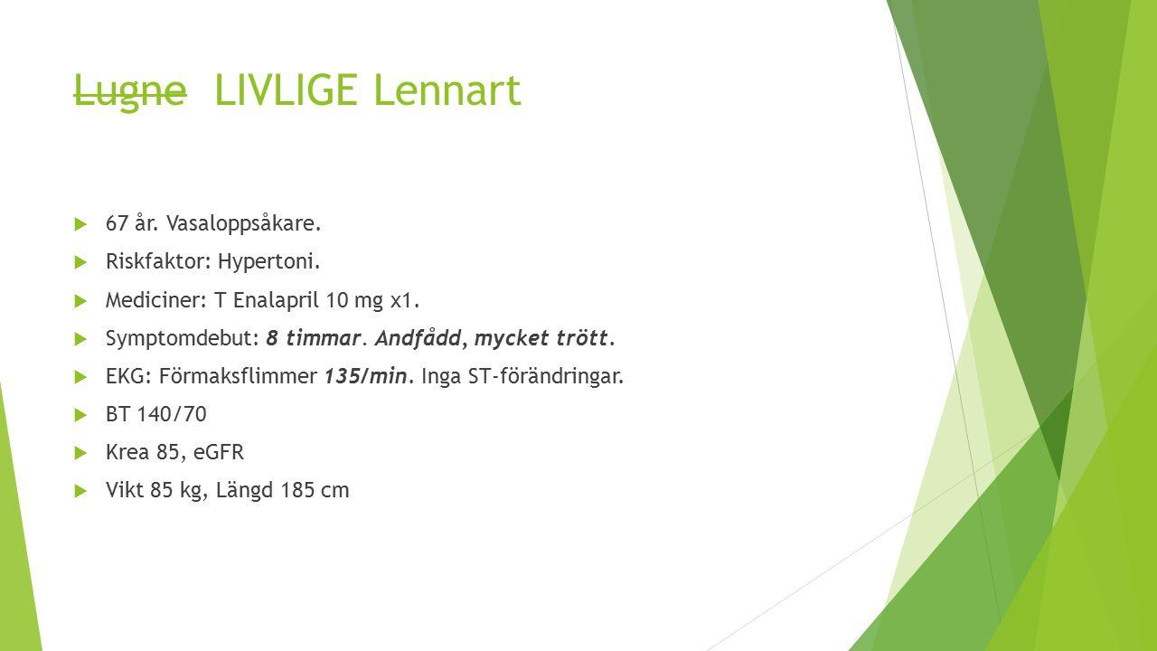 Lugne LIVLIGE Lennart 67 år. Vasaloppsåkare. Riskfaktor: Hypertoni.