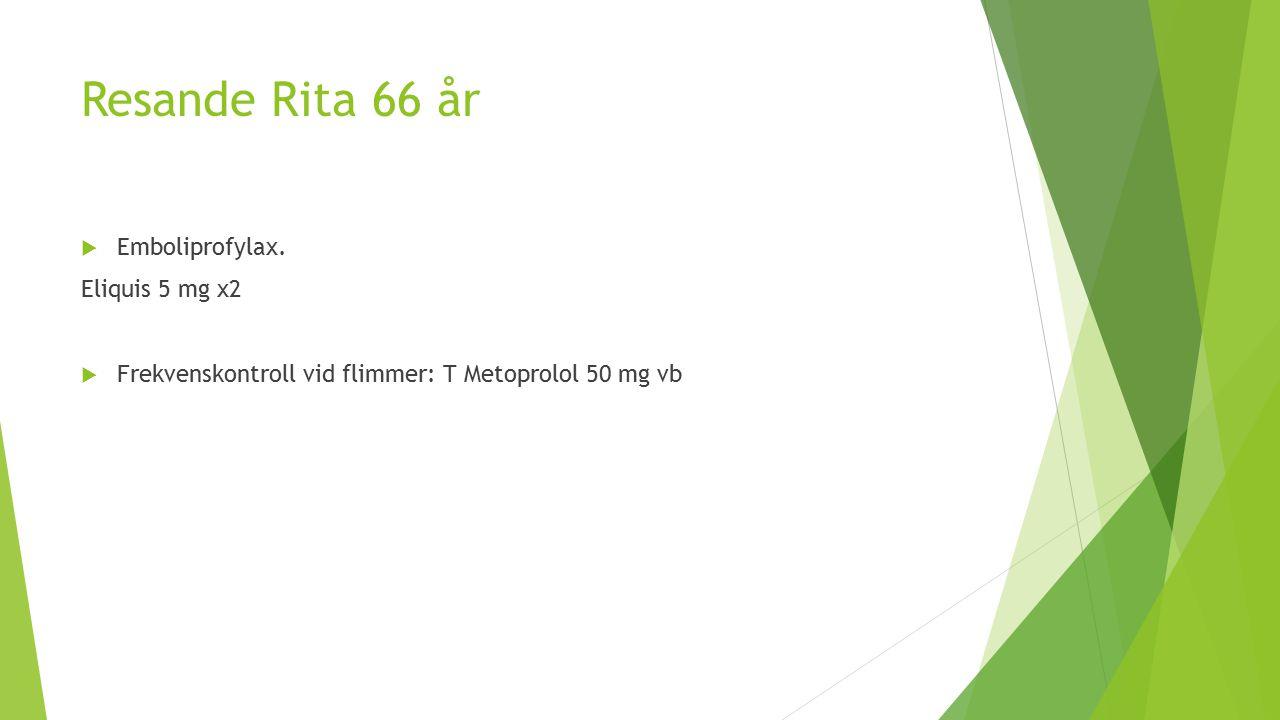 Resande Rita 66 år Emboliprofylax. Eliquis 5 mg x2