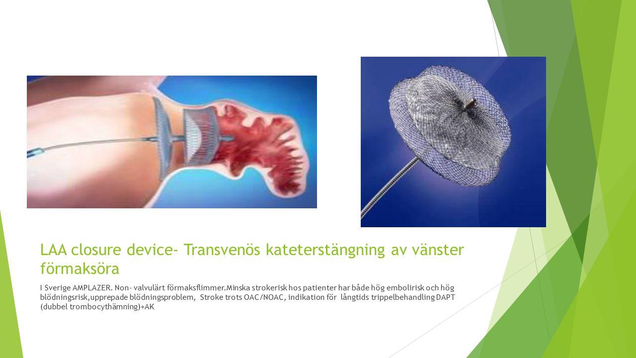 LAA closure device- Transvenös kateterstängning av vänster förmaksöra