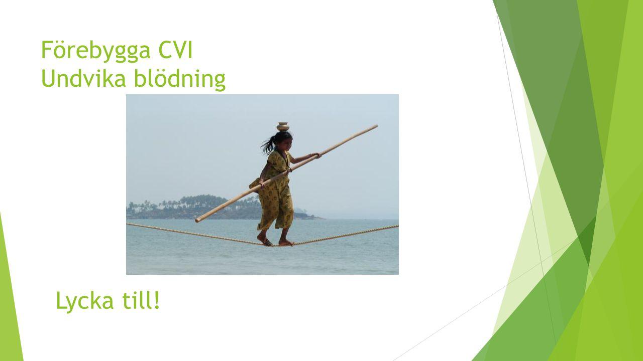 Förebygga CVI Undvika blödning
