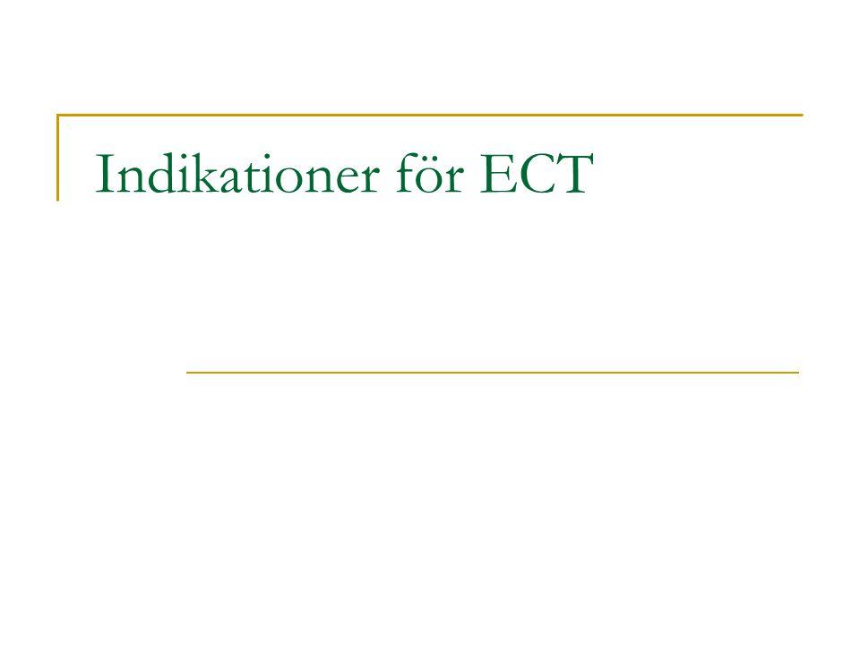 Indikationer för ECT 070 679 56 08