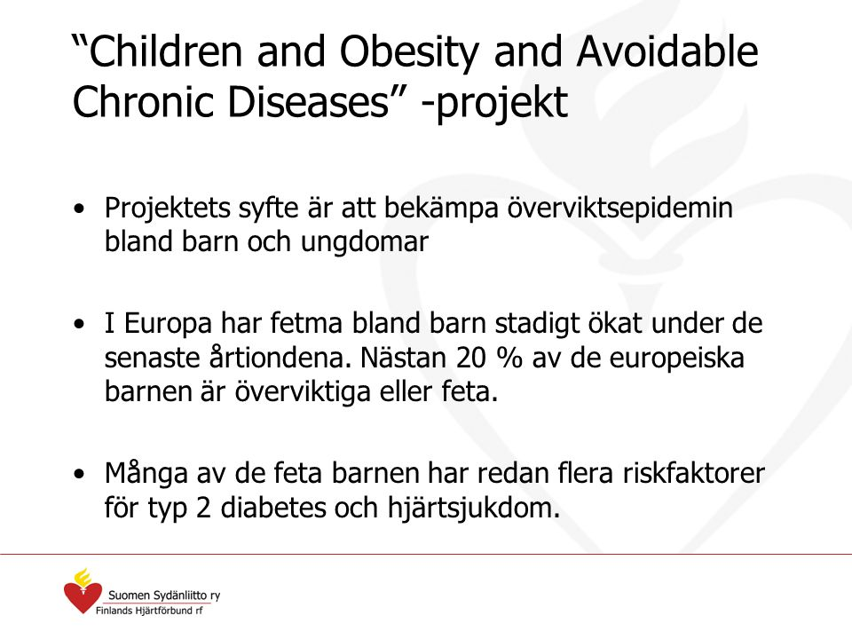 Children and Obesity and Avoidable Chronic Diseases -projekt