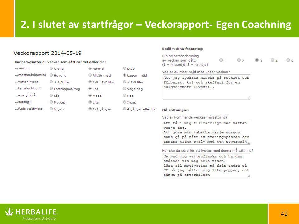 2. I slutet av startfrågor – Veckorapport- Egen Coachning