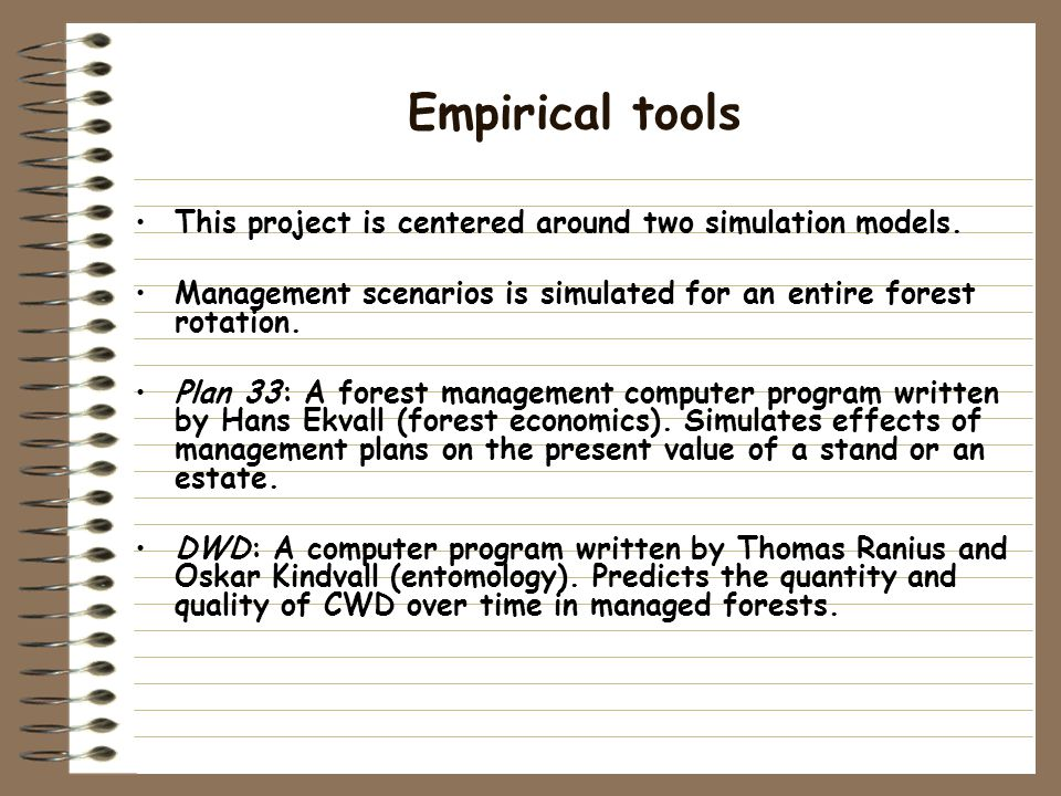 Empirical tools This project is centered around two simulation models.