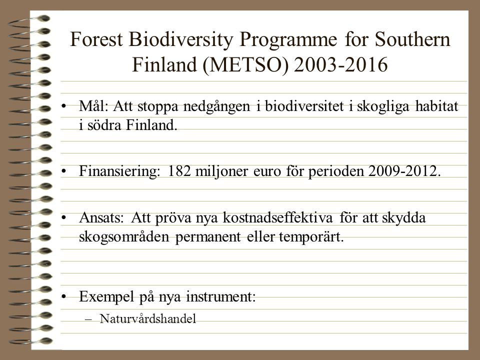 Forest Biodiversity Programme for Southern Finland (METSO) 2003-2016