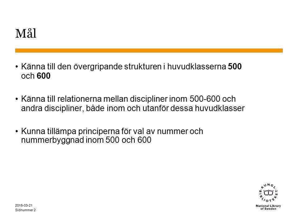 Mål Känna till den övergripande strukturen i huvudklasserna 500 och 600.