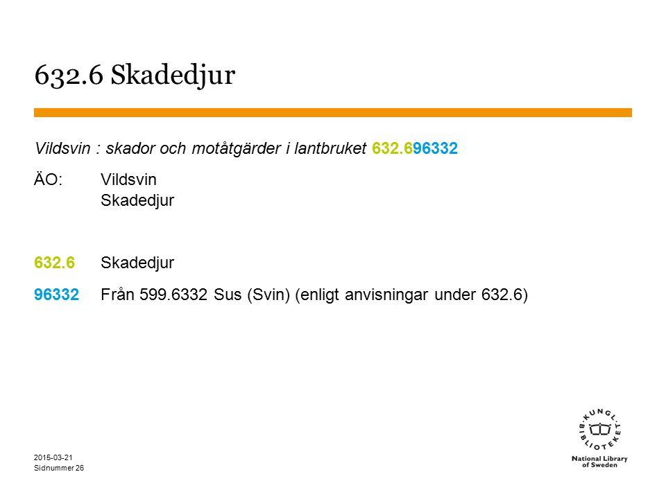 632.6 Skadedjur Vildsvin : skador och motåtgärder i lantbruket 632.696332. ÄO: Vildsvin Skadedjur.