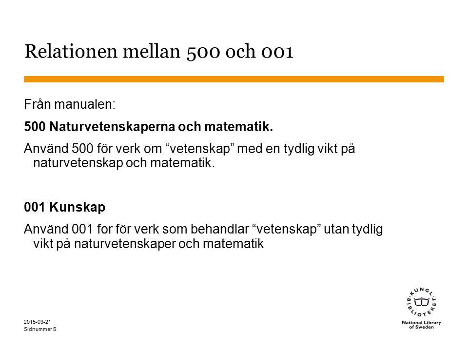 Relationen mellan 500 och 001 Från manualen: