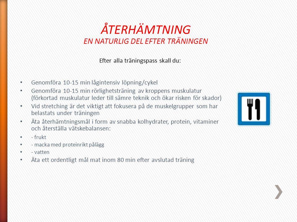 ÅTERHÄMTNING EN NATURLIG DEL EFTER TRÄNINGEN